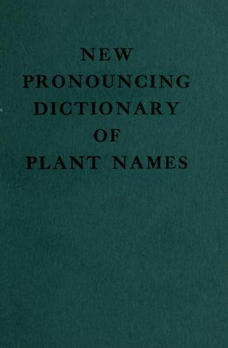 New pronouncing dictionary of plant names by
