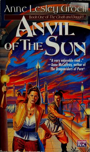 Anvil of the sun by Anne Lesley Groell