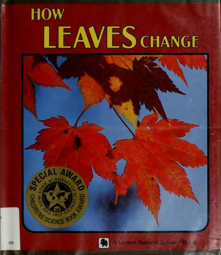 How leaves change by Sylvia A. Johnson