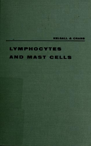 Lymphocytes and mast cells by Margaret A. Kelsall
