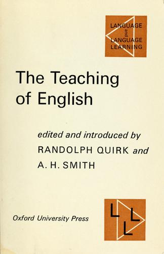 The teaching of English by Randolph Quirk