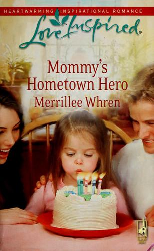 Mommy's hometown hero by Merrillee Whren