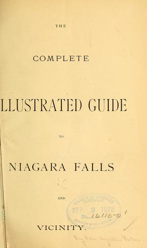 The complete illustrated guide to Niagara Falls and vicinity by Peter A. Porter