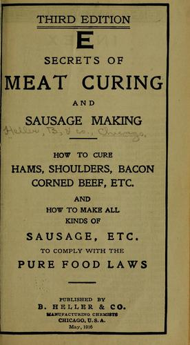 Secrets of meat curing and sausage making by Heller, B., & co., Chicago