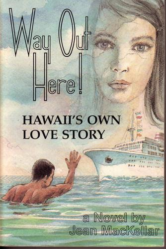 Way Out Here (Hawaii's Own Love Story) by Jean Scott MacKellar