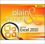 Microsoft Excel 2010 Plain & Simple by Curtis D. Frye