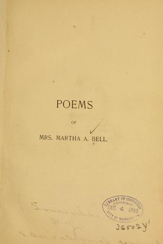 Poems of Mrs. Martha A. Bell by Bell, Martha Ann Penney Mrs