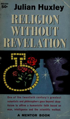 Religion without revelation by Julian Huxley