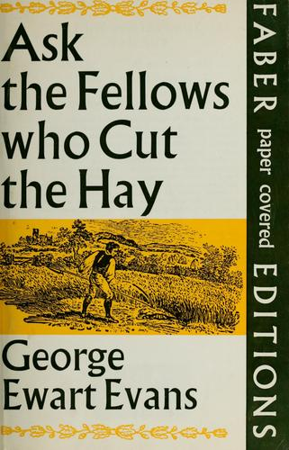 Ask the Fellows WHO cut the Hay. With Decorations by Thomas Bewick by George Ewart Evans