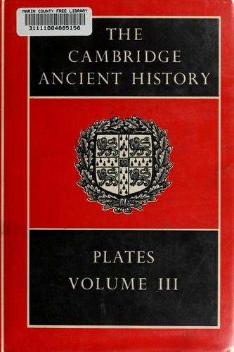 The Cambridge ancient history by J. B. Bury