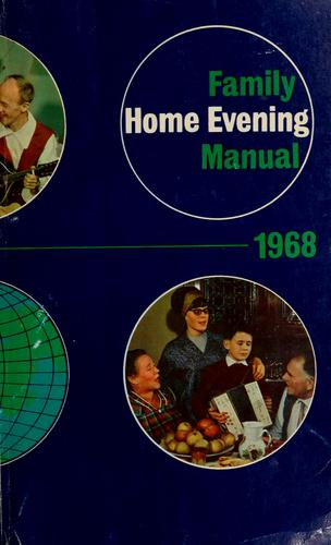 Family home evening manual, 1968 by Council of the Twelve Apostles (Church of Jesus Christ of Latter-Day Saints)