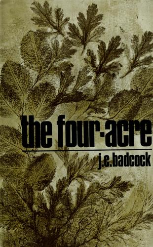 The Four-acre ... Illustrated by the author by Jack Clement BADCOCK