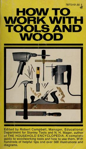 How to work with tools and wood by Stanley Works Inc. Stanley Tools Division