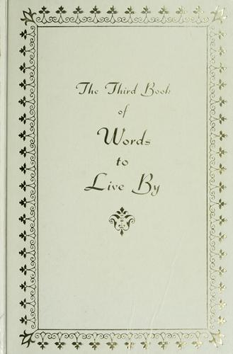 The Third book of Words to live by by William Ichabod Nichols