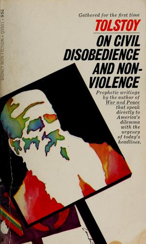 Tolstoy's writings on civil disobedience and non-violence by Leo Tolstoy