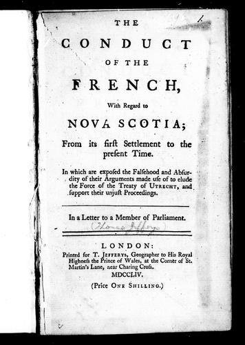 The conduct of the French with regard to Nova Scotia by Thomas Jefferys