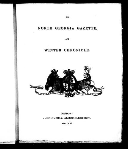 The North Georgia gazette, and winter chronicle by Sabine, Edward Sir