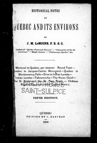 Historical notes on Quebec and its environs by Le Moine, J. M. Sir