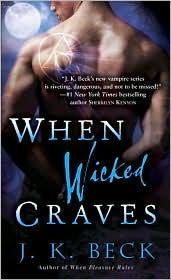 When Wicked Craves by J. K. Beck