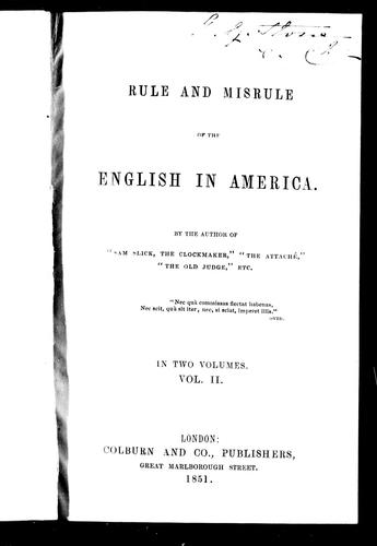 Rule and misrule of the English in America by Thomas Chandler Haliburton