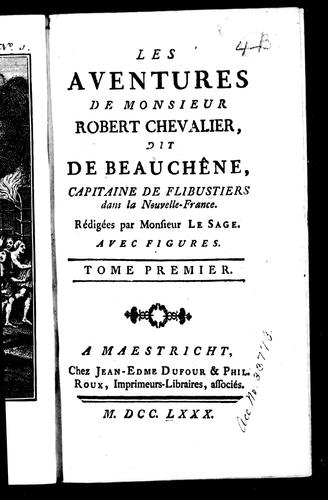 Les aventures de Monsieur Robert Chevalier, dit De Beauchêne by Monsieur Le Sage