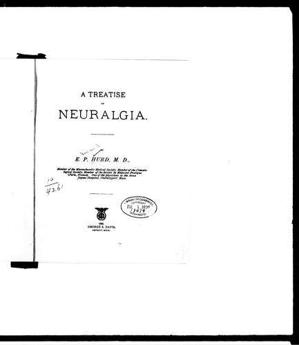 A treatise on neuralgia by E. P. Hurd