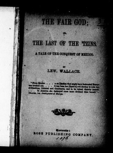 The fair god, or The last of the 'Tzins by Lew Wallace