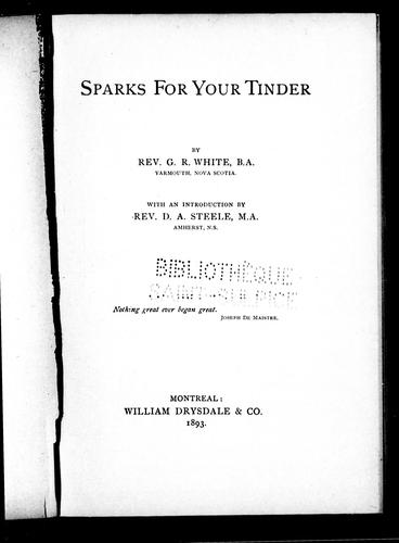 Sparks for your tinder by G. R. White