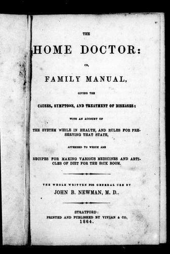 The home doctor, or, Family manual by John B. Newman