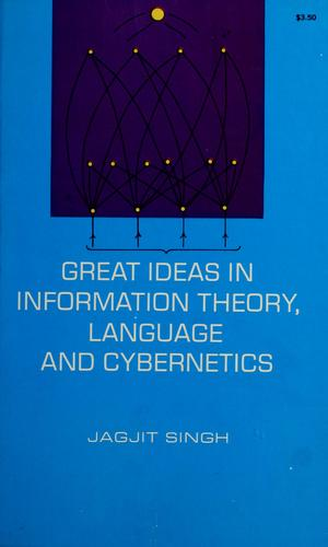 Great ideas in information theory, language and cybernetics. by Singh, Jagjit