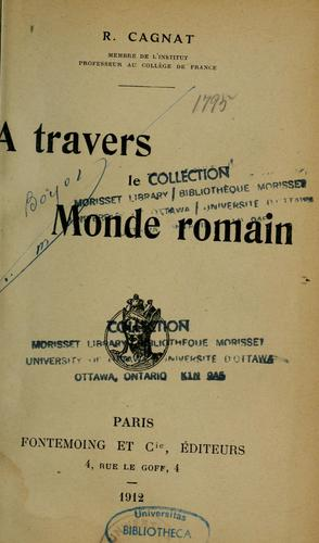 A travers le monde romain by René Louis Victor Cagnat