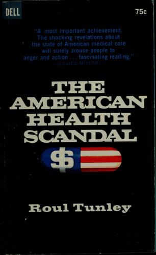 The American health scandal by Roul Tunley