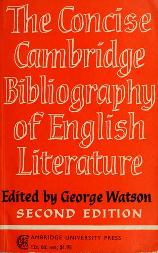 The concise Cambridge bibliography of English literature, 600-1950 by Watson, George