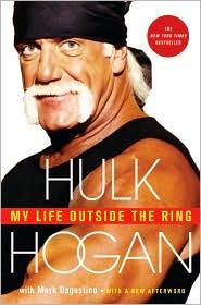 My Life Outside the Ring by Hulk Hogan