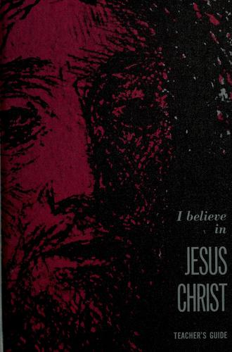 I believe in Jesus Christ by Marbury E. Anderson