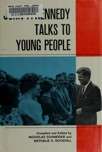 John F. Kennedy talks to young people by John F. Kennedy