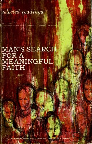 Man's search for a meaningful faith by Robert C. Leslie