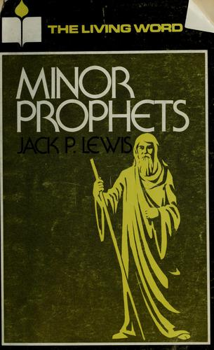 The minor prophets by Jack Pearl Lewis