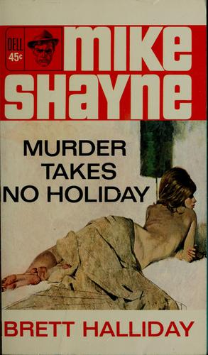 Murder takes no holiday by Brett Halliday