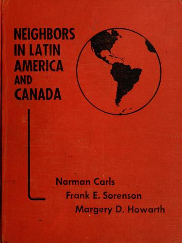 Neighbors in Latin America and Canada by Norman Carls