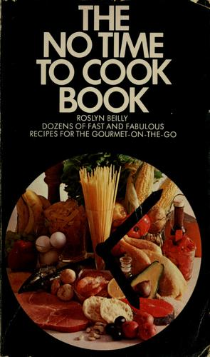 The no time to cook book by Roslyn Beilly