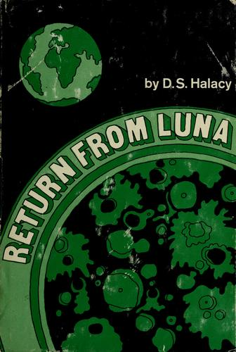 Return from Luna by D. S. Halacy