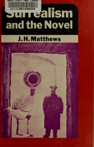 Surrealism and the novel by J. H. Matthews