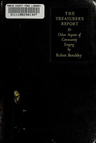 The treasurer's report, and other aspects of community singing by Benchley, Robert