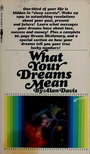 What your dreams mean by Alan G. Davis