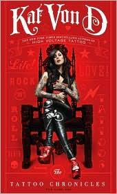 The Tattoo Chronicles by Kat Von D