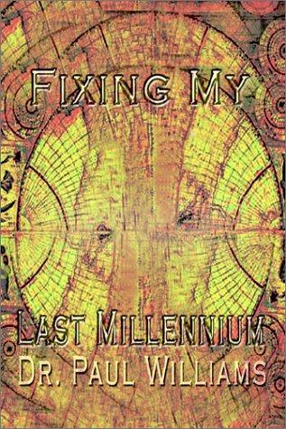 Fixing My Last Millennium by Paul Williams