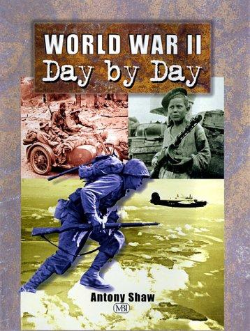 World War II Day by Day by Anthony Shaw