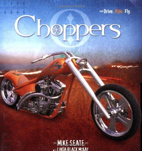 Choppers (Drive. Ride. Fly.) by Mike Seate