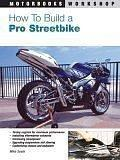 How To Build A Pro Streetbike by Mike Seate